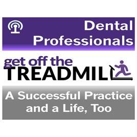 Get Off the Dental Treadmill